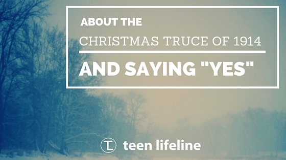 """About the Christmas Truce of 1914 and Saying """"Yes"""""""