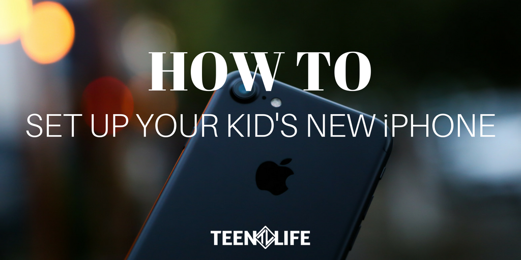 How to Set Up Your Kid's New iPhone