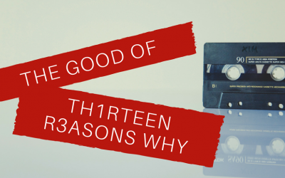 "The Good of ""13 Reasons Why"""