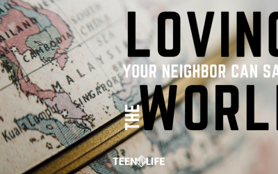 Loving Your Neighbor Can Save the World