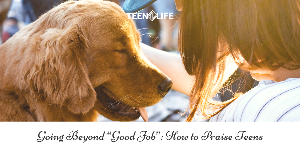 "Going Beyond ""Good Job"": How to Praise Teens"