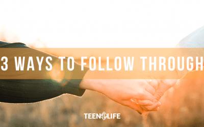 3 Ways to Follow Through