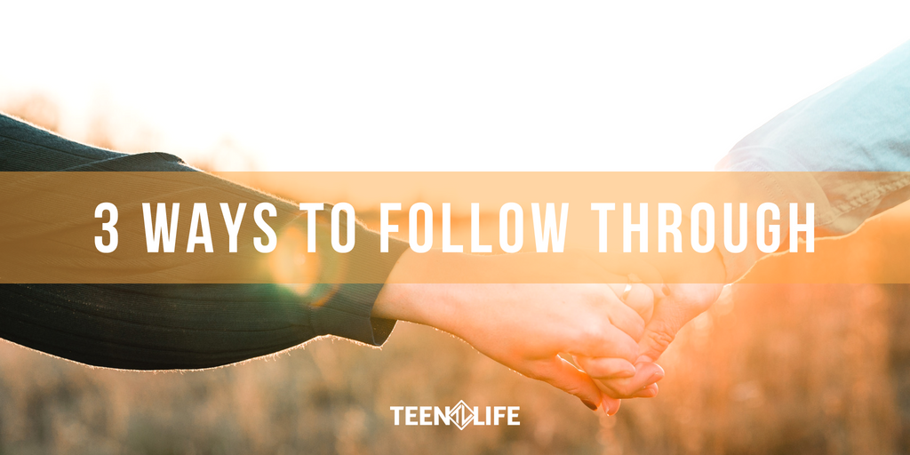 3 Ways to Follow Through