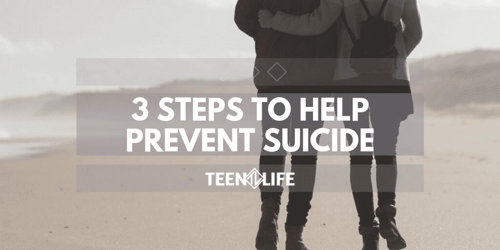 3 Ways to Help Prevent Suicide