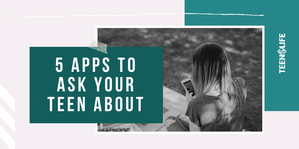 5 Apps to Ask Your Teen About