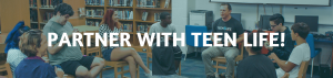 Partner with Teen Life!