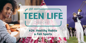 Episode 24: Healthy Habits & Fall Sports