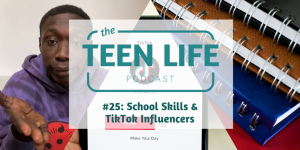 Title Image Episode 25 School Skills and TikTok Influencers