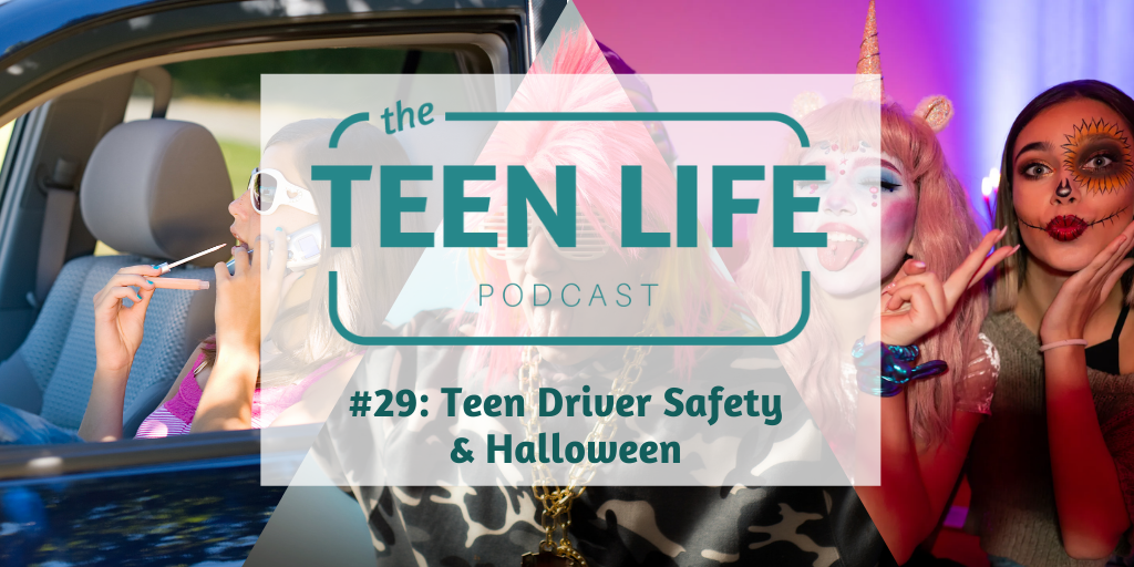 Ep. 29: Teen Driver Safety & Halloween